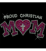 "Radiant ""Proud Christian Mom"" 8.25"" X 3.5"" Rhinestone Applique Iron-On"