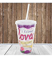Proverbs 17:17 'Friend Loves' 16 oz Double Wall Tumbler with Straw #23162