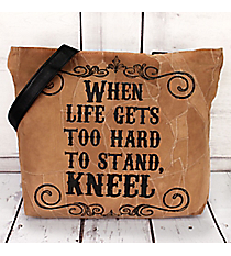 When Life Gets Too Hard To Stand, Kneel Recycled Leather Shoulder Tote #23224