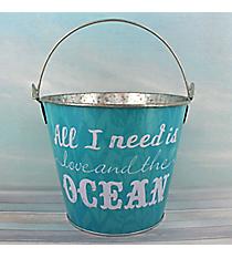 """All I Need is Love and the Ocean"" Tin Bucket #25966-OCEAN"