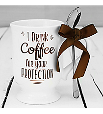 'I Drink Coffee For Your Protection' Coffee Mug and Spoon Set #30259-PROTECTION