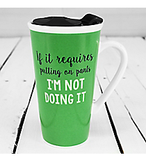 'If it Requires Putting on Pants...' Travel Mug #30472-PANTS