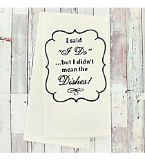 I Said 'I Do' Dish Towel #51783