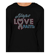 "Dazzling ""Hope, Love, Faith"" Long Sleeve Relaxed Fit T-Shirt 7"" x 8.75"" Design 14789 *Choose Your Shirt Color"