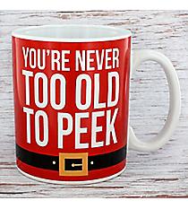 You're Never Too Old To Peek 20 oz. Santa Coffee Mug #81372