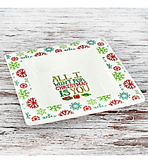 All I Want For Christmas Is You Ceramic Tid-Bit Dish #81485