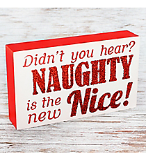 Didn't You Hear? Naughty Is The New Nice! Block Sign #81606