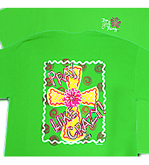 """Pray Like Crazy!"" Electric Green T-Shirt #9277 *Choose Your Size"