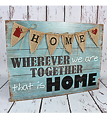 """14.25"""" x 19"""" Home Wood Sign with Burlap Banner #CFEZ0114"""