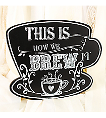 9 1/2 x 12 'This Is How We Brew It' Coffee Cup Shaped Wall Decor #DFEW2004-A