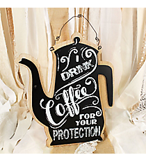 12 x 10 'I Drink Coffee For Your Protection' Coffee Pot Shaped Wood Sign #DFEW2033