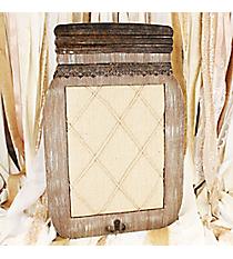 23 1/2 x 16 Mason Jar Shaped Message Board #DFEW7033ve Most About My Home' Mason Jar Shaped Wall Hanging #DFEW0055