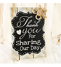 11 7/8 x 8 'Thank You For Sharing Our Day' Tabletop Sign with Burlap Bow #DSER0036-A