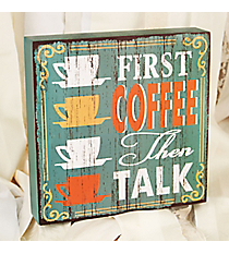 8 x 8 'First Coffee Then Talk' Tabletop Decor #DSEZ6091-A