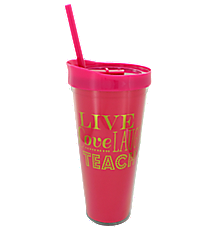 """""""Live Love Laugh Teach"""" 22oz Double Wall Tumbler with Straw #F143111"""