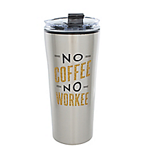 'No Coffee No Workee' 16 oz. Stainless Steel Travel Tumbler #F155759