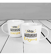 Good Morning Handsome & Good Morning Gorgeous Coffee Mugs #F161110