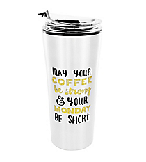 Strong Coffee and Short Monday 16 oz. Stainless Steel Travel Tumbler #F161239