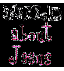 "Sparkling ""Wild About Jesus"" 6.5"" x 7"" Rhinestone Applique Iron-On INS07 *Personalize Your Colors"