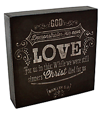 "6.25"" x 6.25"" Romans 5:8 Wall/Tabletop Decor #WBL004"