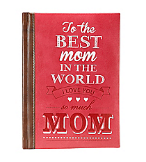 """To the Best Mom in the World"" LuxLeather Book #GB043"