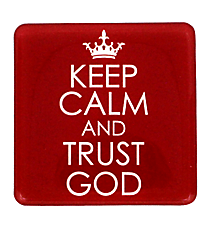 Keep Calm and Trust God Meaningful Magnet #MGE037