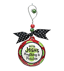 """With Jesus Anything is Possible"" Ceramic Ornament #9719467"