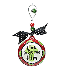 """Live to Serve Him"" Ceramic Ornament #9719469"