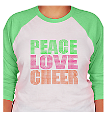 """Peace, Love, Cheer"" 3/4 Sleeve Raglan Tee 15252  *Choose Your Shirt Color"