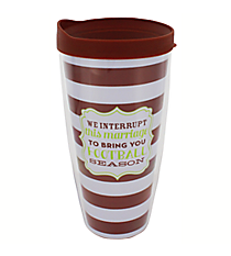 """We Interrupt"" 22 oz. Double Wall Tumbler with Straw #F132022"